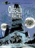 Pierre Christin et Jean-Claude Mézières - Valérian, agent spatio-temporel Tome 5 : Les oiseaux du maître.