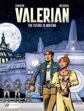 Pierre Christin et Jean-Claude Mézières - Valerian and Laureline Tome 23 : The Future is Waiting.