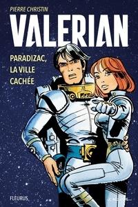 Pierre Christin et Jean-Claude Mézières - Valérian – Paradizac, la ville cachée.