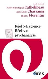 Pierre-Christophe Cathelineau et Jean-Louis Chassaing - Réel de la science, réel de la psychanalyse.