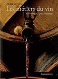Pierre Citerne - Les métiers du vin - Histoire & patrimoine.