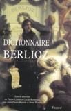 Pierre Citron et Cécile Reynaud - Dictionnaire Berlioz.