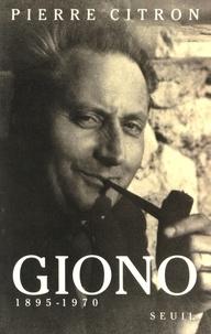 Pierre Citron - Giono (1895-1970).