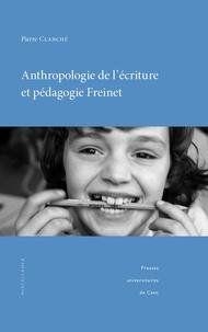 Pierre Clanché - Anthropologie de l'écriture et pédagogie Freinet.