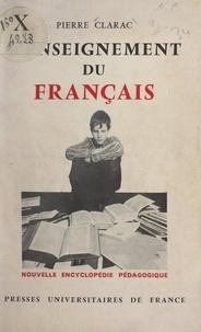 Pierre Clarac et Pierre Joulia - L'enseignement du français.