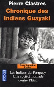 Télécharger les livres Google complets Chronique des Indiens Guayaki in French par Pierre Clastres RTF