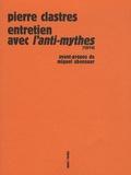 Pierre Clastres - Entretien avec l'Anti-mythes (1974) - Précédé de La voix de Pierre Clastres.