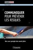 Pierre Claude - Communiquer pour prévenir les risques - Vers une synergie des savoir-faire.