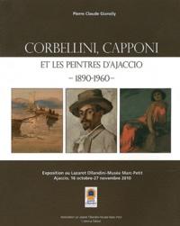 Pierre Claude Giansily - Corbellini, Capponi et les peintres d'Ajaccio (1890-1960).