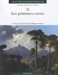 Pierre Claude Giansily et Philippe Perfettini - Les peintures corses - Catalogues raisonnés des collections, tome 2.