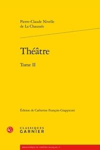 Pierre-Claude Nivelle de la Chaussée - Théâtre - Tome 2.