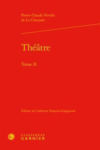 Pierre-Claude Nivelle de la Chaussée - Theâtre - Tome 2.