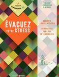 Pierre Clause et Isabel Fouchécour - Evacuez votre stress.