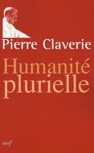 Pierre Claverie - Humanité plurielle.
