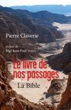 Pierre Claverie - Le livre de nos passages, la Bible.