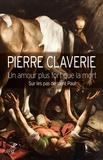 Pierre Claverie - Un amour plus fort que la mort - Sur les pas de saint Paul.