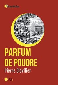 Pierre Clavilier - Parfum de poudre.