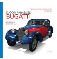 Pierre Clément et Hervé Monestier - Incomparables Bugatti.