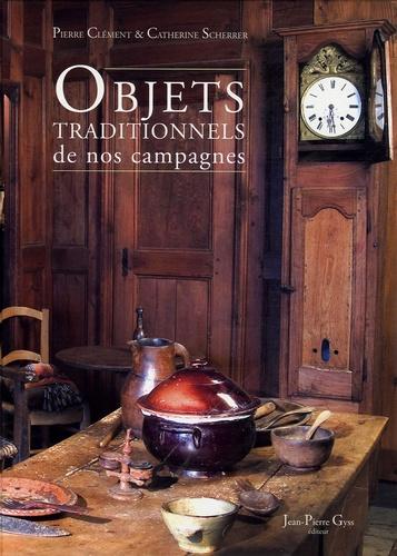 Pierre Clément et Catherine Scherrer - Objets traditionnels de nos campagnes.