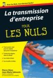 Pierre Cléon et Jean-Marie Sabourin - La Transmission d'entreprise pour les nuls.