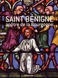 Pierre Cléon - Saint Bénigne, apôtre de la Bourgogne.
