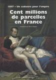 Pierre Clergeot - Cent millions de parcelles en France - 1807 - Un cadastre pour l'empire.