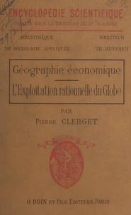 Pierre Clerget et Théodore Ruyssen - Géographie économique - L'exploitation rationnelle du globe.