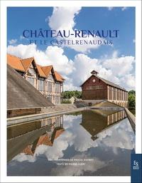 Pierre Cléry et Pascal Avenet - Château-Renault et le Castelrenaudais.