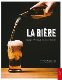 Pierre Cléry et Xavier Jarry - La bière - Du Nil antique à Schiltigheim.