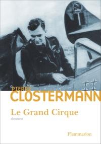 Pierre Clostermann - Le Grand Cirque 2000 - Mémoires d'un pilote de chasse FFL dans la RAF.
