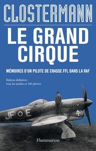 Pierre Clostermann - Le grand cirque - Mémoires d'un pilote de chasse FFL dans la RAF.