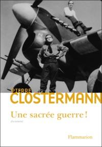 Pierre Clostermann - Une Sacrée guerre ! - Daniel Costelle questionne et enregistre les réponses de l'auteur sur sa vie, sa guerre et ses aventures, 1921-1945.