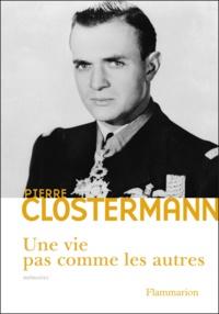 Pierre Clostermann - Une vie pas comme les autres.