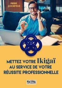 Livres téléchargés Mettez votre Ikigaï au service de votre réussite professionnelle