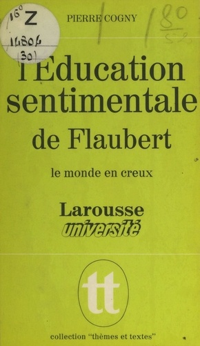 L'éducation sentimentale, de Flaubert. Le monde en creux