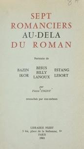 Pierre Cogny et Hervé Bazin - Sept romanciers au-delà du roman.