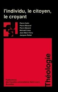 Pierre Colin et Pierre Maraval - L'individu, le citoyen, le croyant.