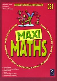 Pierre Colin et Bénédicte Colin - Maxi Maths CE1.
