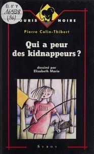 Pierre Colin-Thibert - Qui a peur des kidnappeurs ?.
