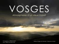 Pierre Colin et René Vincent-Viry - Vosges - Atmosphères d'un vieux massif.