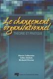 Pierre Collerette et Gilles Delisle - Le changement organisationnel - Théorie et pratique.