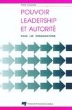 Pierre Collerette - POUVOIR LEADERSHIP ET AUTORITE : dans les organisations.