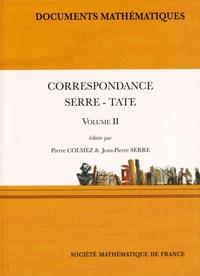 Pierre Colmez et Jean-Pierre Serre - Correspondance Serre-Tate - Tome 2.