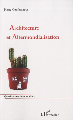 Pierre Combarnous - Architecture et Altermondialisation.