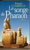 Pierre Combescot - Le songe de Pharaon.