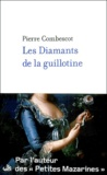 Pierre Combescot - Les Diamants de la guillotine.