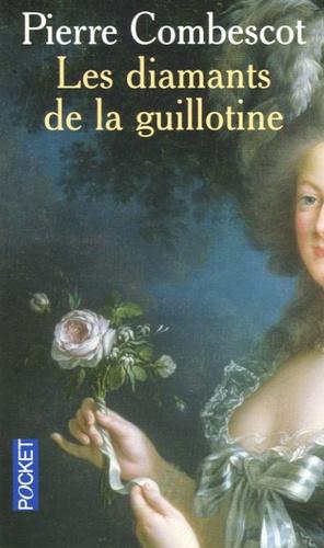 Pierre Combescot - Les diamants de la guillotine.