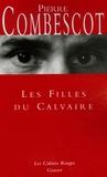 Pierre Combescot - Les Filles du Calvaire.