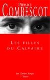 Pierre Combescot - Les filles du calvaire - (*).