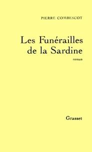 Pierre Combescot - Les funérailles de la sardine.